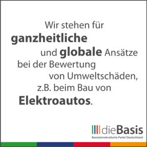 dieBasis - Forderungen - Wir stehen für ganzheitliche und globale Ansätze bei der Bewertung von Umweltschäden, z.B. beim Bau von Elektroautos.