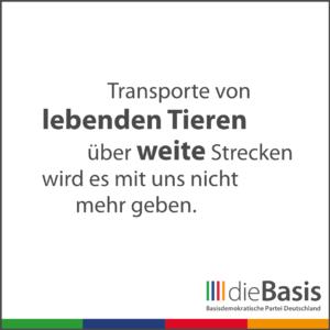 dieBasis - Forderungen - Transporte vo lebenden Tieren über weite Strecken wird es mit uns nicht mehr geben.