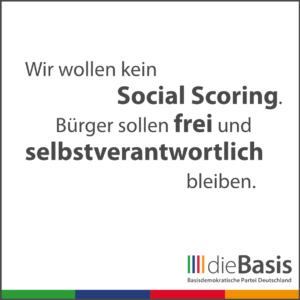 dieBasis - Forderungen - Wir wollen kein Social Scoring. Bürger sollen frei und selbstverantwortlich bleiben.
