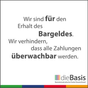 dieBasis - Forderungen - Wir sind für den Erhalt des Bargeldes. Wir verhindern, dass alle Zahlungen überwachbar werden.